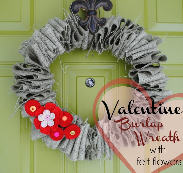 Valentine Burlap Wreath with Felt Flowers created by @Jenna_Burger of WWW.JENNABURGER.COM