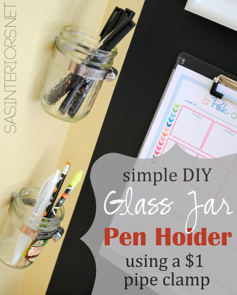 Simple DIY Glass Jar Pen Holder using a one dollar pipe clamp! Super easy to create & can be used anywhere around the house!