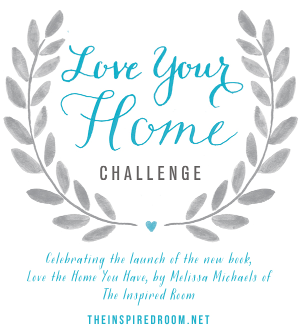 31-Day Love Your Home Challenge from the new book Love the Home Your Have by Melissa Michaels of The Inspired Room