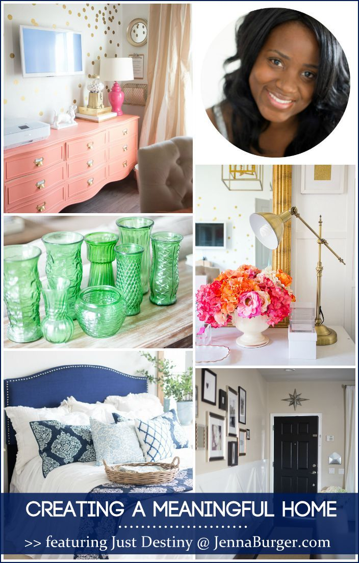 CREATING A MEANINGFUL HOME blog series featuring Bloggers sharing the story of their home: FEATURED is Destiny of Just Destiny Mag - a MUST READ story!