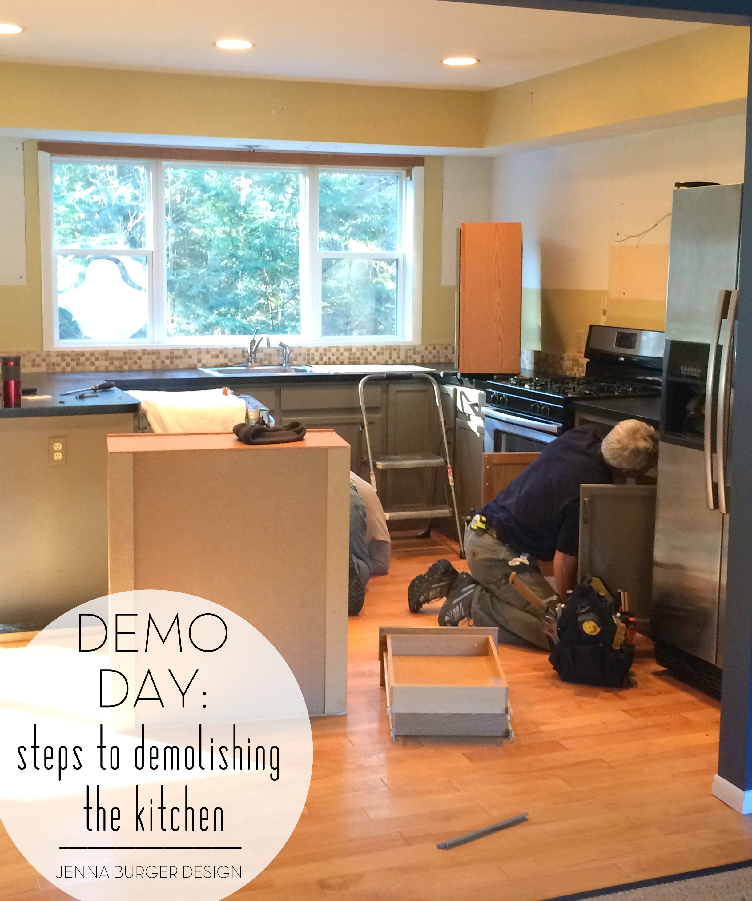 Steps To Remodel Kitchen Demo Day Steps For Demolishing The Kitchen Jenna Burger